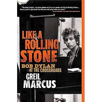 Like a Rolling Stone - Bob Dylan an der Kreuzung von Greil Marcus - 9