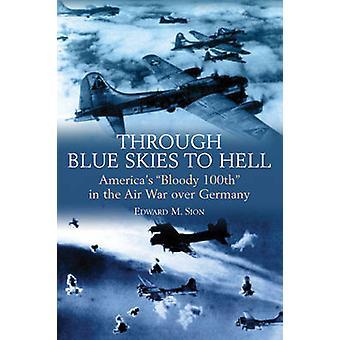 Par le biais bleu ciel à l'enfer - Amérique - 100e sanglante - dans la guerre aérienne O
