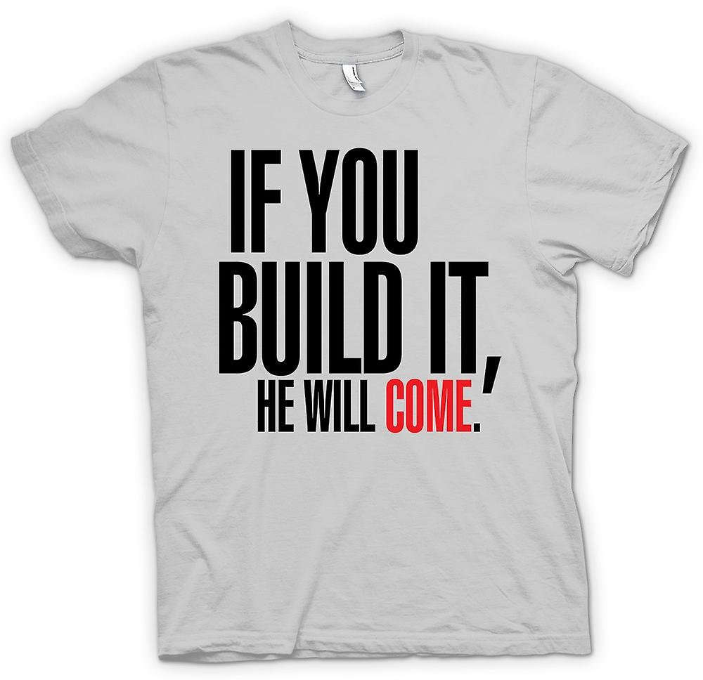 Mens T-shirt - Field Of Dreams If You Build It - Funny
