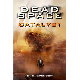Dead Space - Catalyst by B. K. Evenson - 9780857681768 Book