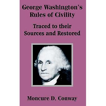 George Washingtons Rules of Civility by Conway & Moncure D.