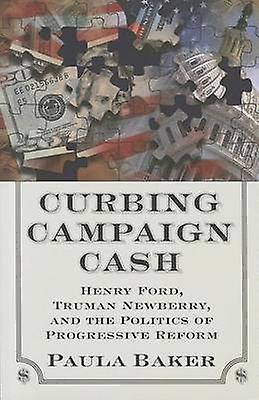 Curbing Campaign Cash - Henry Ford - Truhomme nouveauberry and the Politics