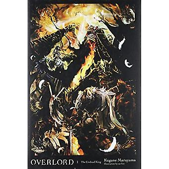 Overlord, Vol. 1 (Novel): The Undead King