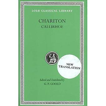 Callirhoe, Love Story in Syracuse (Loeb Classical Library)