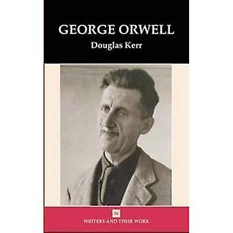 George Orwell (Writers & Their Work)