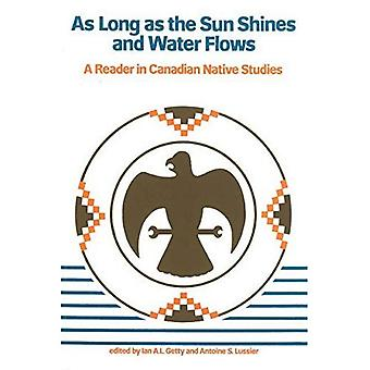 As Long As the Sun Shines and Water Flows: A Reader in Canadian Native Studies