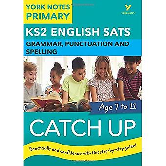 English SATs Catch Up Grammar, Punctuation and Spelling: York Notes for KS2 (York Notes)