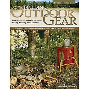 Building Outdoor Gear, 2nd Edition, Revised and Expanded: Easy-To-Make Projects for Camping, Fishing, Hunting and Canoeing