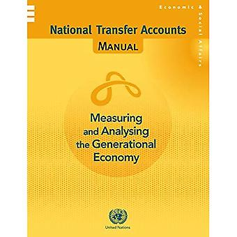 Measuring and Analysing the Generational Economy: National Transfer Accounts Manual (Population Studies)