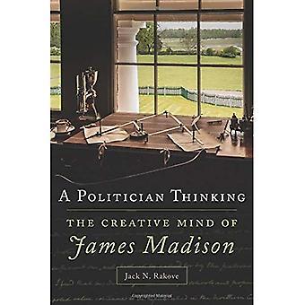 En politiker tänkande: Det kreativa sinnet av James Madison (Julian J. Rothbaum distingerad föreläsning)