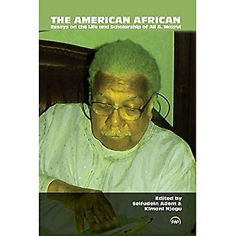American African: Essays on� the Life and Scholarship of Ali A. Mazrui