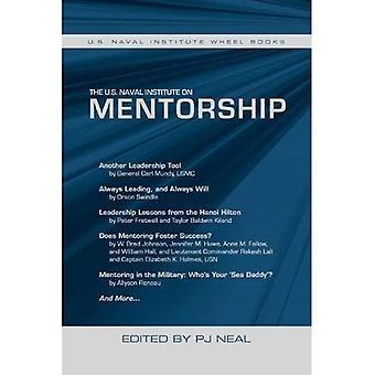 The U.S. Naval Institute on Mentorship: U.S. Naval Institute Wheel Book (Wheel� Book Series)