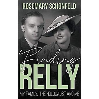 Finding Relly: My Family, The Holocaust and Me