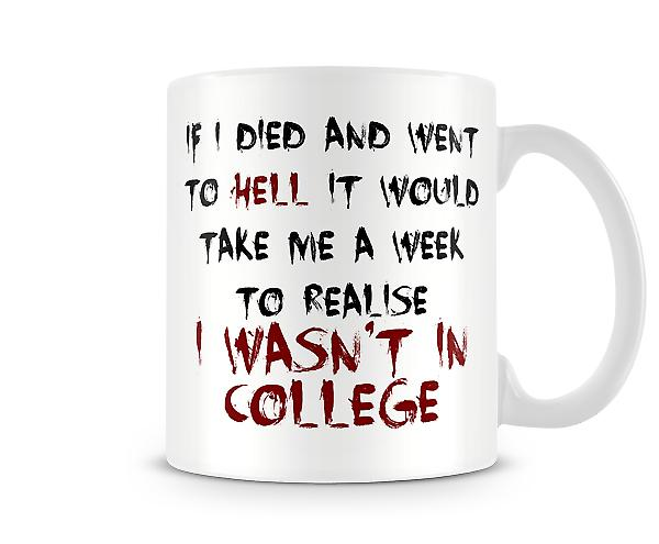 Decorative Writing A Week To Realise I Wasn't In College Printed Mug