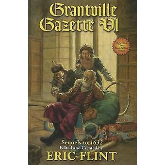 Grantville Gazette - VI by Eric Flint - 9781451637687 Book