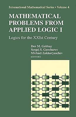 Mathematical Problems from Applied Logic I  Logics for the XXIst Century by Gabbay & Dov M.