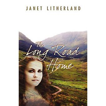 The Long Road Home by Litherland & Janet