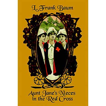 Aunt Janes Nieces in the Red Cross by Baum & L. Frank