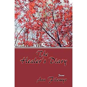 The Healers Diary Poems by Filemyr & Ann