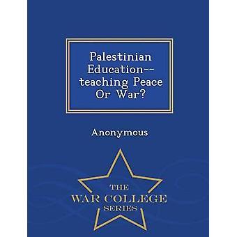 Palästinensische Educationteaching Frieden oder Krieg War College-Serie von Vereinigte Staaten Kongreß Senatsausschuss