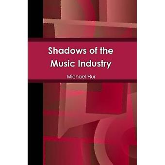 Shadows of the Music Industry by Hur & Michael
