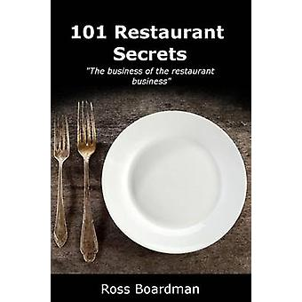101 Restaurant Secrets by Boardman & Ross