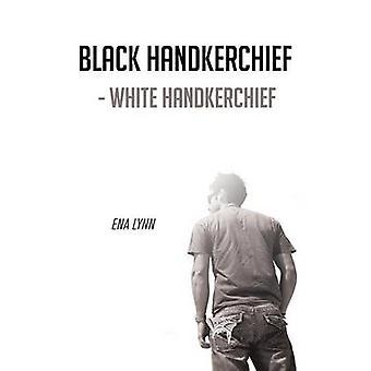 Black Handkerchief  White Handkerchief by Lynn & Ena