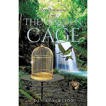 Zoe Pencarrow et la Cage dorée de Robertson & Dan