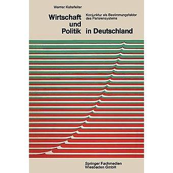Wirtschaft Und Politik en Deutschland Konjunktur ALS Bestimmungsfaktor Des Parteiensystems par Kaltefleiter & Werner