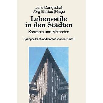 Lebensstile in den Stdten Konzepte und Methoden door Dangschat & Jens S.