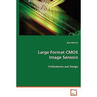 Large Format CMOS Image Sensors by Ay & Suat Utku