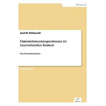 Unternehmenskooperationen Im internationalen Kontext von Olehowski & Axel M.