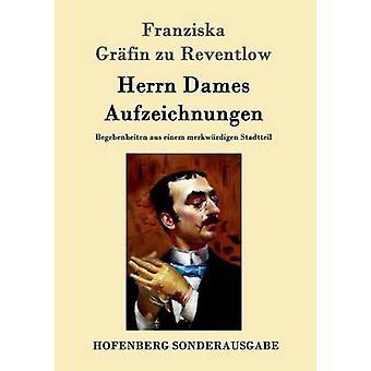 Herrn Dames Aufzeichnungen by Franziska Grfin zu Reventlow