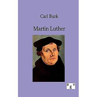 Martin Luther by Burk & Carl