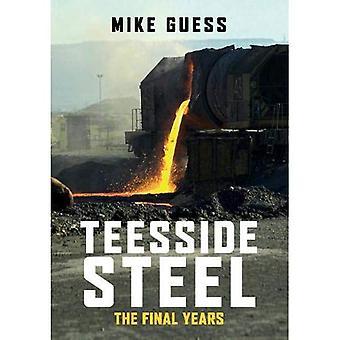 Teesside Stahl: Die letzten Jahre