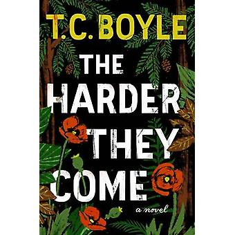 The Harder They Come by T C Boyle - 9780062349378 Book