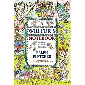 Writer's Notebook  - Unlocking the Writer Within You Book