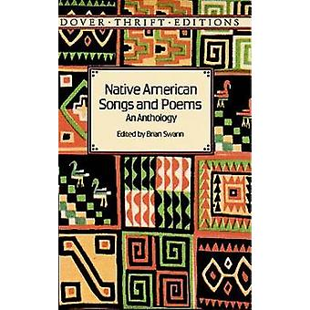 Native American Songs and Poems - An Anthology by Brian Swann - 978048