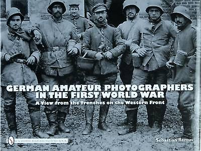 Gerhomme Amateur Photographers in the First World War - A View from the