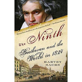 The Ninth - Beethoven and the World in 1824 by Harvey Sachs - 97808129