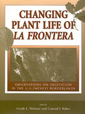 Changing Plant Life of La Frontera - Observations on Vegetation in the