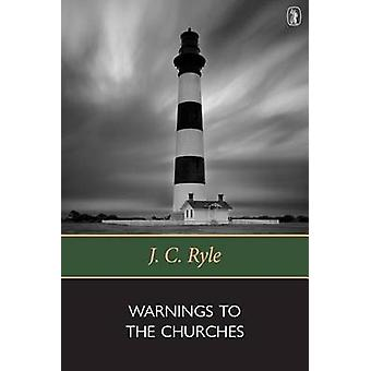 Warnings to the Churches (New impression) by J. C. Ryle - 97808515104