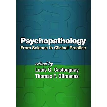 Psychopathology - From Science to Clinical Practice by Louis G. Caston