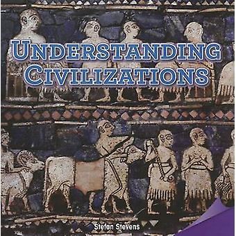 Understanding Civilizations by Stefan Stevens - 9781477726198 Book