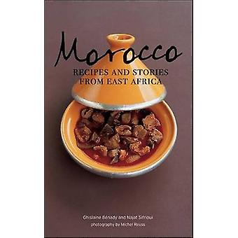 Morocco - Recipes and Stories from East Africa by Ghislaine Benady - N