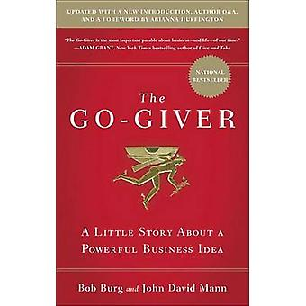 The Go-Giver - A Little Story about a Powerful Business Idea by Bob Bu