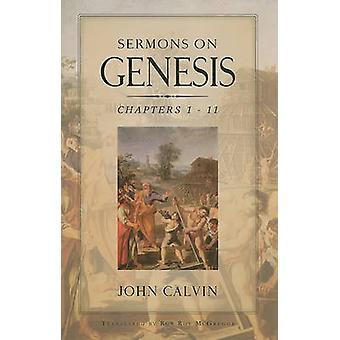 Sermons on Genesis Chapters 1-11 by Jean Calvin - Rob Roy McGregor -