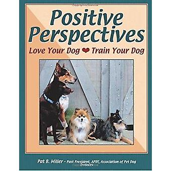 Positive Perspectives - Love Your Dog - Train Your Dog Book