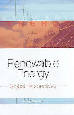 Renewable Energy - Global Perspectives by Azmal Hussain - 978813141259