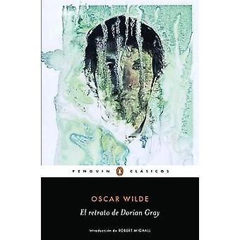 El Retrato de Dorian Gray / The Picture of Dorian Grey by Oscar Wilde